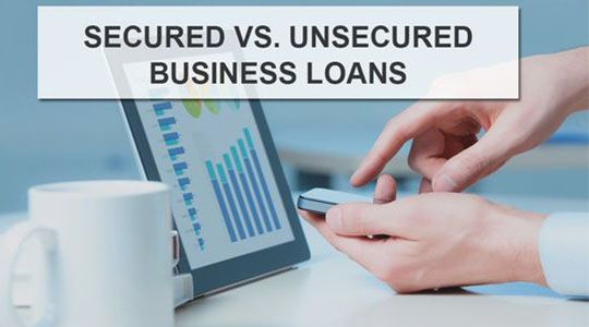 secured business loans vs unsecured business loans which is better